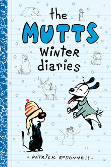 The Mutts Winter Diaries, Patrick McDonnell
