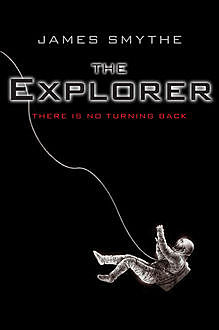 The Explorer, James Smythe