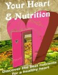 Your Heart & Nutrition – Discover the Best Nutrients for a Healthy Heart, Charlotte Kobetis