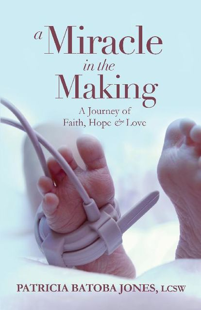 A Miracle in the Making, Patricia Jones