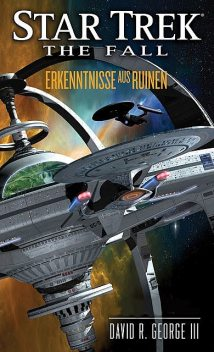 Star Trek – The Fall 1: Erkenntnisse aus Ruinen, David R. George III