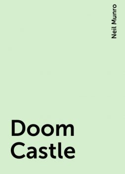 Doom Castle, Neil Munro