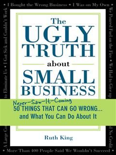 Ugly Truth about Small Business, Ruth King