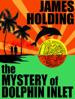 The Mystery of Dolphin Inlet, James Holding
