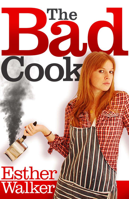 Bad Cook, Esther Walker