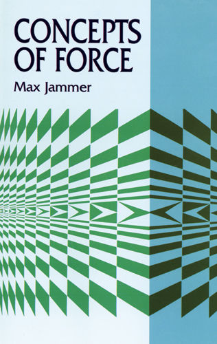 Concepts of Force, Max Jammer