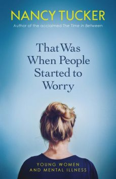 That Was When People Started to Worry, Nancy Tucker
