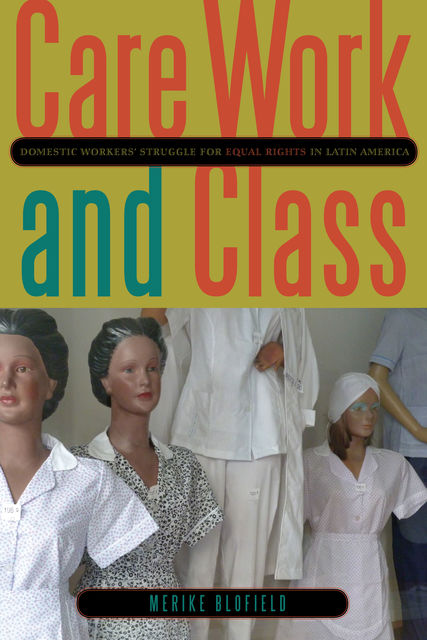 Care Work and Class, Merike Blofield