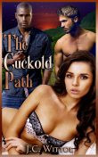 The Cuckold Path, J.C.Wittol