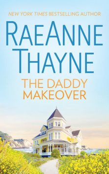 The Daddy Makeover, RaeAnne Thayne