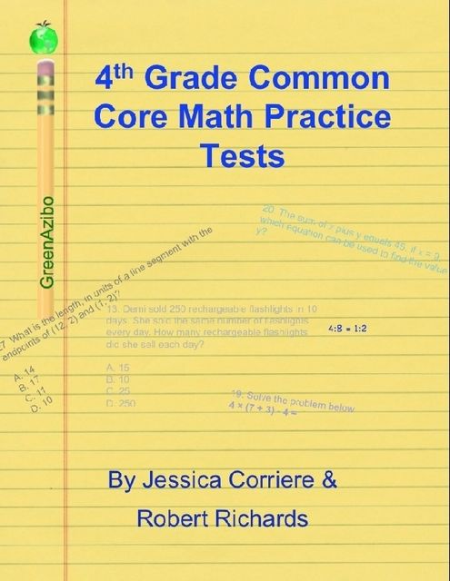 4th Grade Common Core Math Practice Tests, Jessica Corriere, Robert Richards