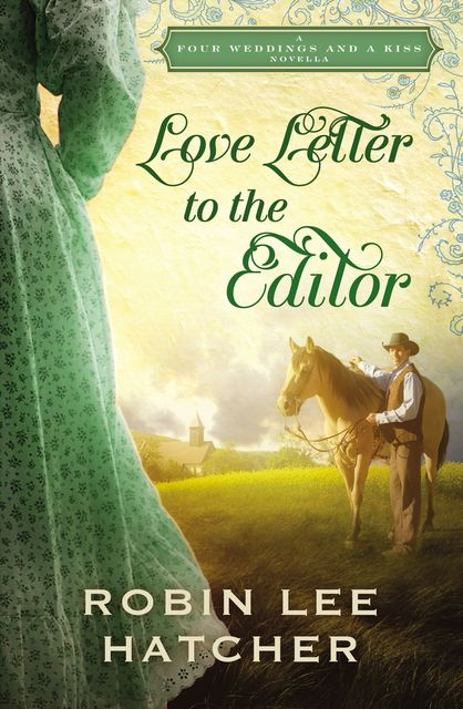 Love Letter to the Editor, Robin Lee Hatcher