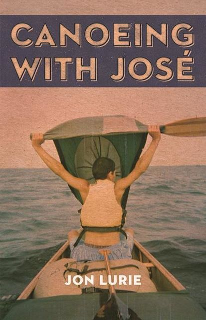 Canoeing with Jose, Jon Lurie