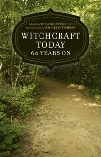 Witchcraft Today – 60 Years On, Trevor Greenfield