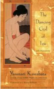 The Dancing Girl of Izu and other Stories, Yasunari Kawabata
