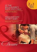 At the Billionaire's Beck and Call? / High-Society Secret Baby, Rachel Bailey, Maxine Sullivan
