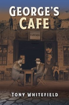 George's Cafe, Tony Whitefield