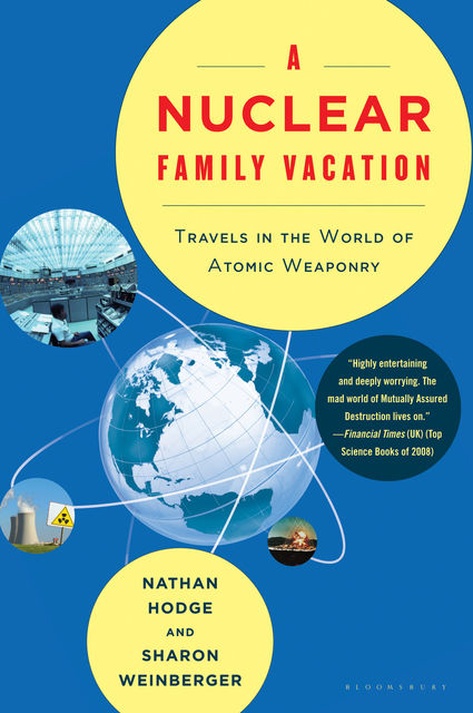A Nuclear Family Vacation, Nathan Hodge, Sharon Weinberger