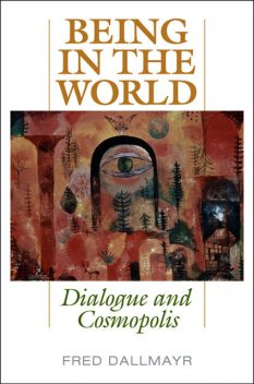 Being in the World, Fred Dallmayr