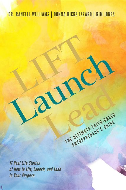 LIFT Launch Lead, Ranelli Williams, Kim Jones, Donna Hicks Izzard