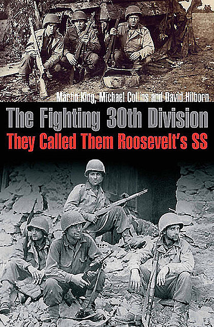 The Fighting 30th Division, Michael Collins, Martin King, David Hilborn