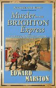 Murder on the Brighton Express, Edward Marston
