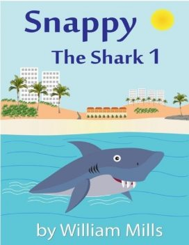Snappy the Shark 1, William Mills