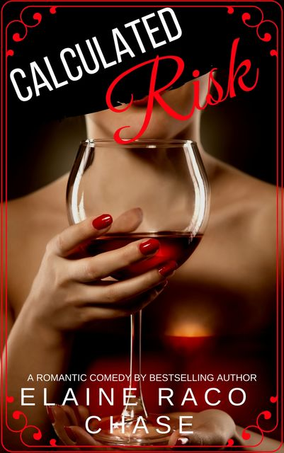 Calculated Risk (Romantic Comedy), Elaine Raco Chase
