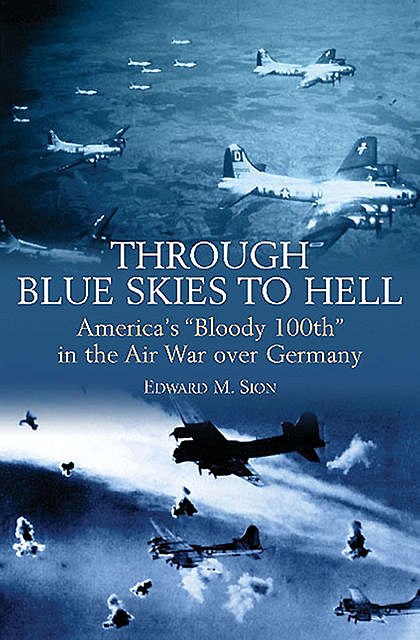 Through Blue Skies to Hell, Edward M.Sion