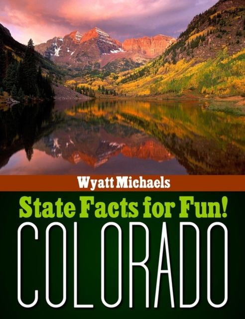 State Facts for Fun! Colorado, Wyatt Michaels