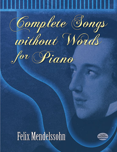 Complete Songs without Words for Piano, Felix Mendelssohn