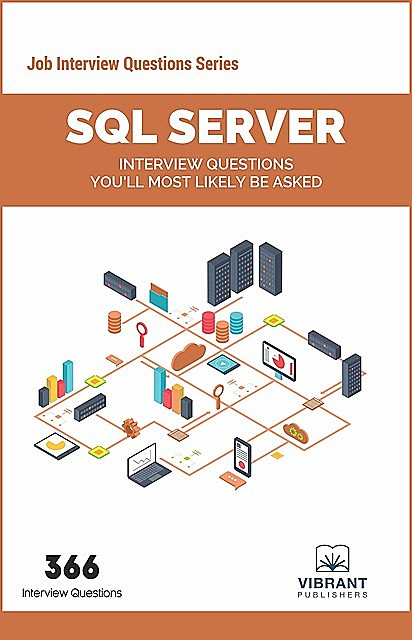 SQL Server Interview Questions You'll Most Likely Be Asked, Vibrant Publishers