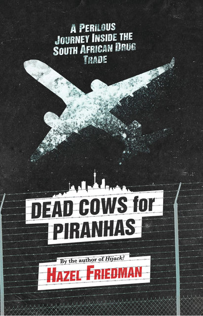 Dead Cows for Piranhas, Hazel Friedman