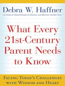 What Every 21st Century Parent Needs to Know, Reverend Debra W. Haffner