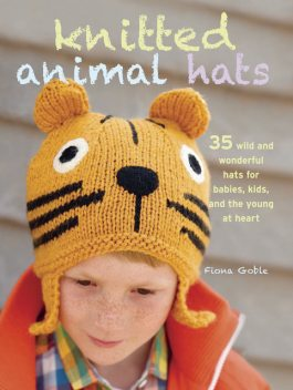Knitted Animal Hats, Fiona Goble