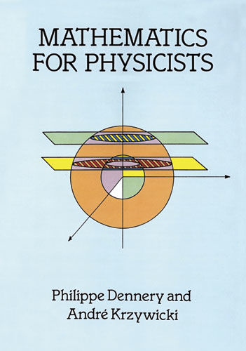 Mathematics for Physicists, André Krzywicki, Philippe Dennery