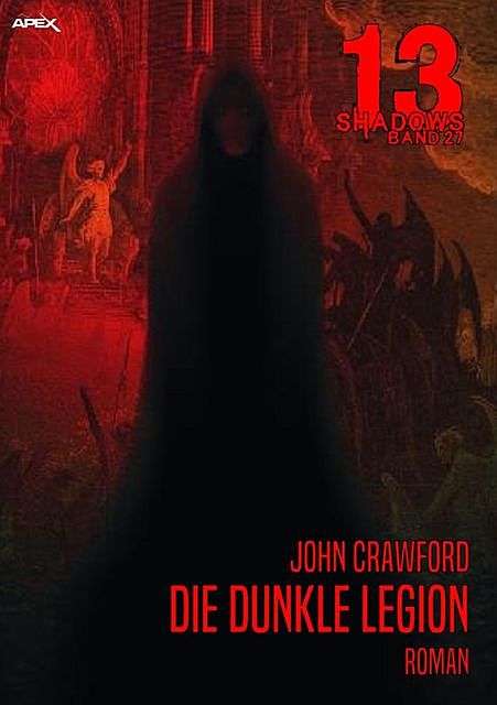 13 SHADOWS, Band 27: DIE DUNKLE LEGION, John Crawford