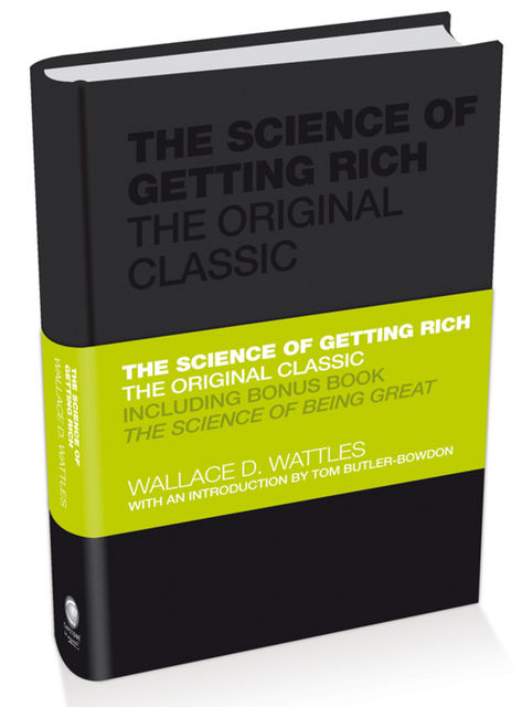 The Science of Getting Rich: Original Retro First Edition, Wallace D. Wattles