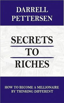 Secrets to Riches, Darrell Pettersen