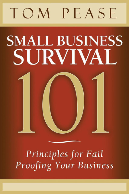 Small Business Survival 101, Tom Pease