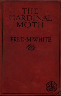 The Cardinal Moth, Fred M.White