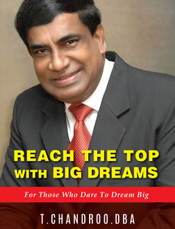Reach the Top with Big Dreams, T. Chandroo