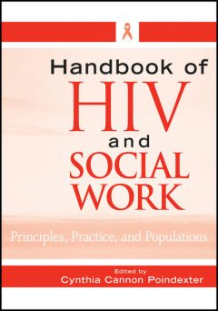 Handbook of HIV and Social Work, Cynthia Cannon Poindexter
