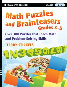 Math Puzzles and Brainteasers, Grades 3–5, Terry Stickels