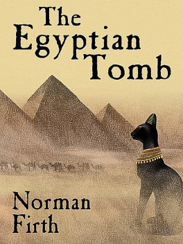 The Egyptian Tomb, Norman Firth