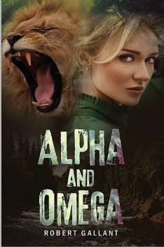 Alpha and Omega, Robert Gallant