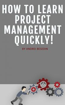 How to Learn Project Management Quickly, Andrei Besedin