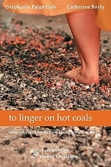 to linger on hot coals, Stephanie Paige Cole