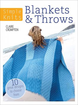 Simple Knits – Blankets & Throws, Clare Crompton