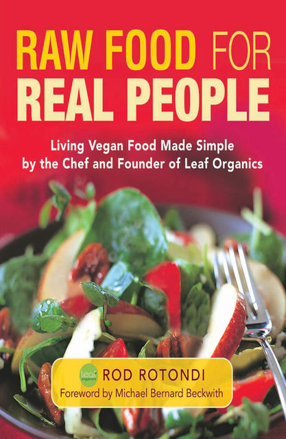 Raw Food for Real People, Rod Rotondi